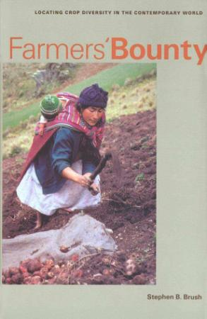 Farmers' BountyLocating Crop Diversity in the Contemporary World (Yale Agrarian Studies)