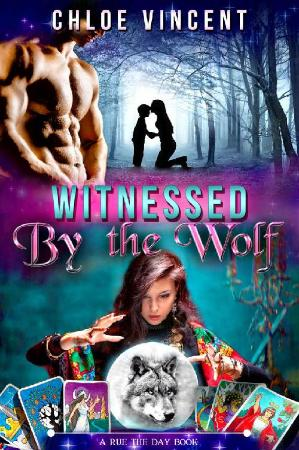 Witnessed by the Wolf  Paranorm - Chloe Vincent
