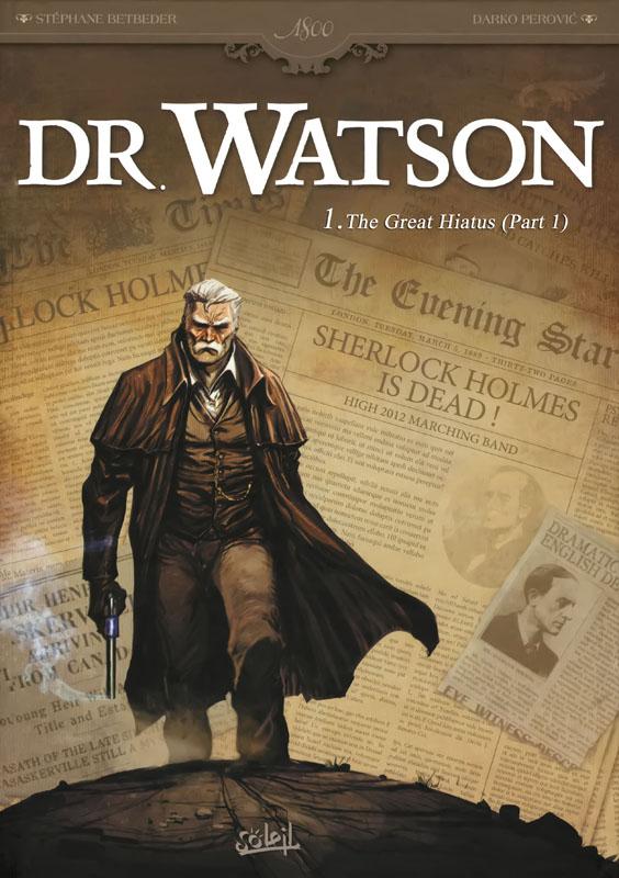 Dr. Watson T1-T2 The Great Hiatus (2014-2017)