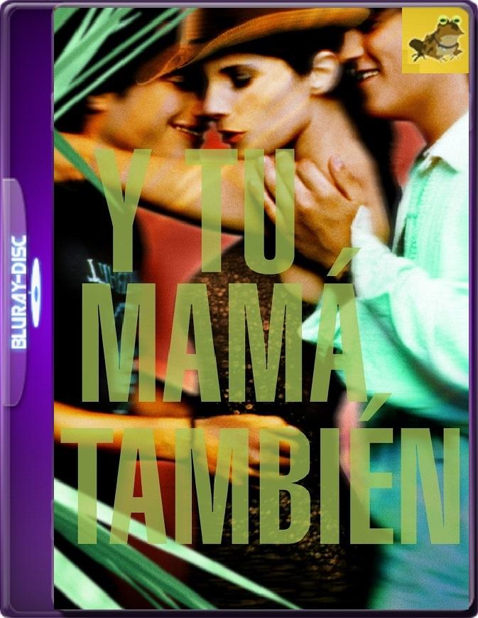 Y Tu Mamá También (2001) Brrip 1080p (60 FPS) Latino