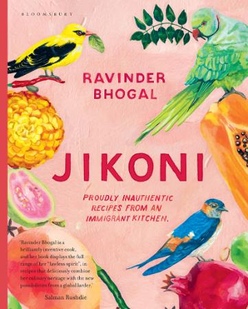 Jikoni Proudly Inauthentic Recipes from an Immigrant Kitchen