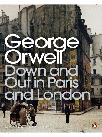 Orwell, George - Down and Out in Paris and London (Penguin, 2001)
