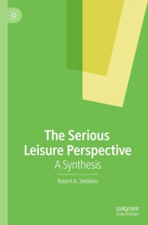 The Serious Leisure Perspective A Synthesis
