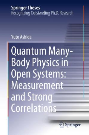 Quantum Many Body Physics in Open Systems   Measurement and Strong Correlations