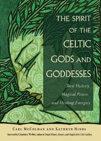 The Spirit of the Celtic Gods and Goddesses - Their History,
