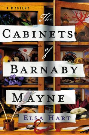 The Cabinets of Barnaby Mayne by Elsa Hart