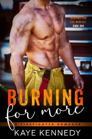 Burning for More  A Steamy NYC - Kaye Kennedy