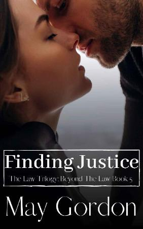 Finding Justice  The Law Trilog - May Gordon