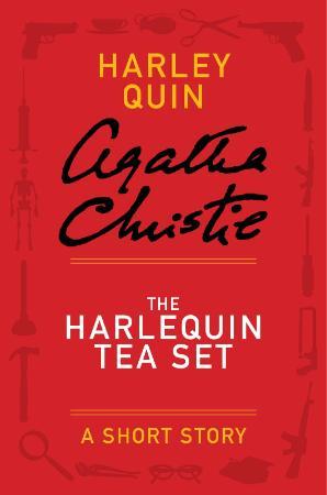 Agatha Christie   Quin & Satterthwaite   The Harlequin Tea Set (v5)