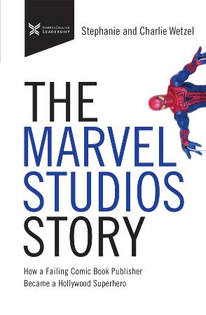 The Marvel Studios Story - How a Failing Comic Book Publisher Became a Hollywood S...