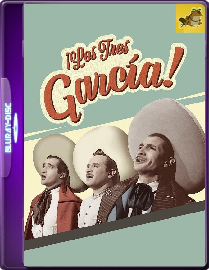 ¡Los Tres García! (1946) WEB-DL 1080p (60 FPS) Latino