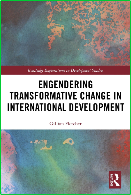 Engendering Transformative Change in International Development