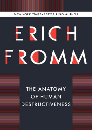 Fromm, Erich - Anatomy of Human Destructiveness (Open Road, 2013)