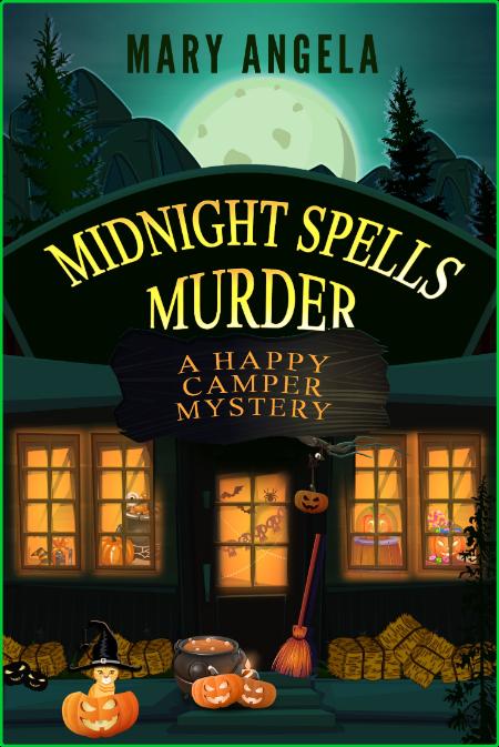 Midnight Spells Murder by Mary Angela