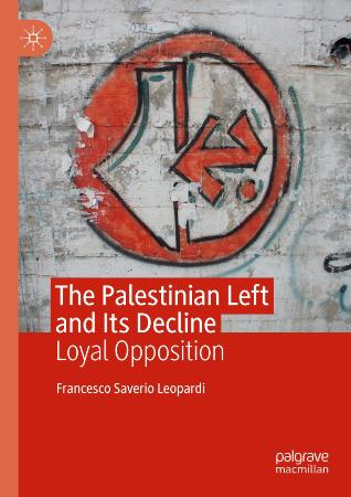 The Palestinian Left and Its Decline - Loyal Opposition