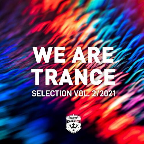 VA - We Are Trance Selection Vol 2 / 2021 (2021)