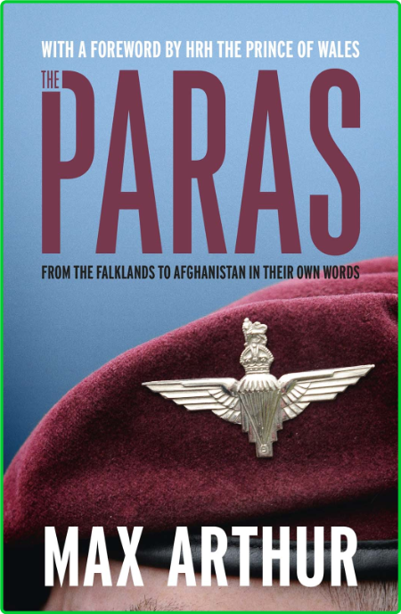 The Paras - From the Falklands to Afghanistan in their Own Words