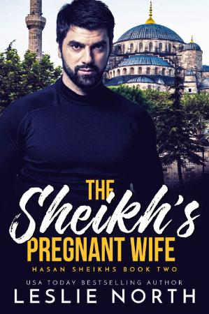 The Sheikh's Pregnant Wife  Has - North, Leslie