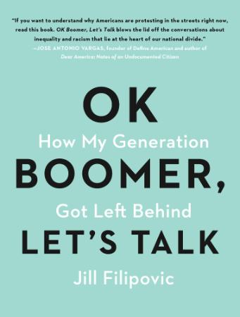 OK Boomer, Let's Talk - How My Generation Got Left Behind