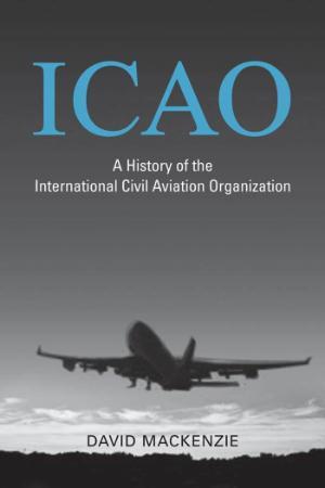 ICAO A History of the International Civil Aviation Organization