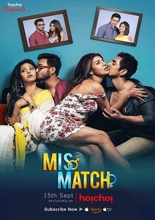 Mismatch 2018 Hindi Season 1 1080p Hoichoi Original WEB-HDRip