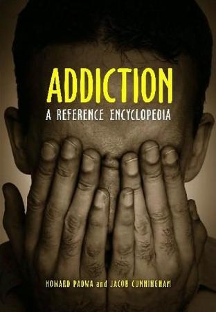 Addiction A Reference Encyclopedia