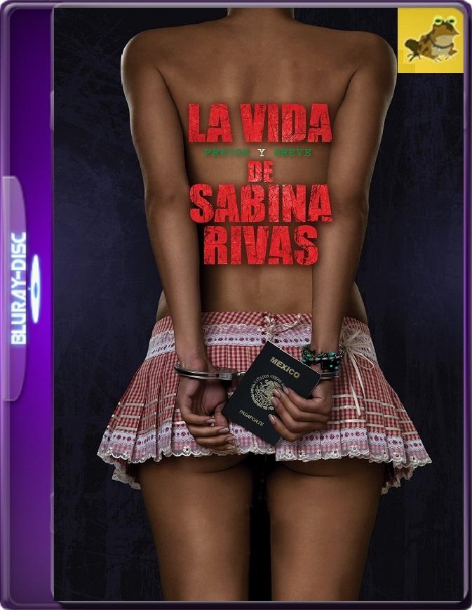 La Vida Precoz Y Breve De Sabina Rivas (2012) Brrip 1080p (60 FPS) Latino