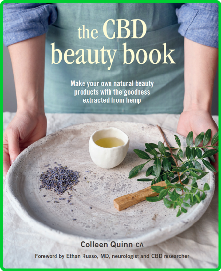The CBD Beauty Book - Make Your own natural beauty products with the goodness extr...