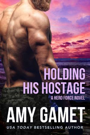 Holding his Hostage - Gamet, Amy