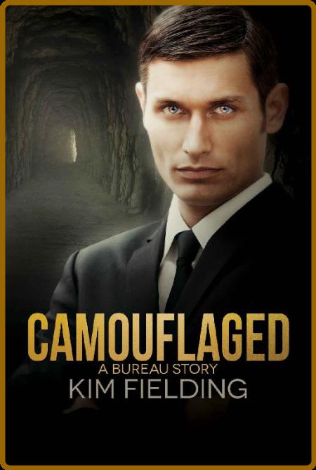 Camouflaged  A Bureau Story (Th - Kim Fielding