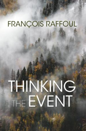 Thinking the Event By François Raffoul