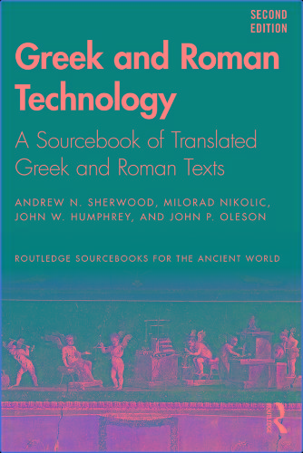 Greek And Roman Technology - A Sourcebook Of Translated Greek And Roman Texts