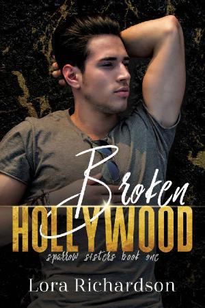 Broken Hollywood - Lora Richardson