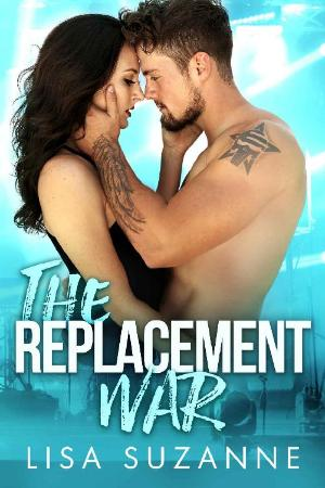 The Replacement War  A Rock Sta - Lisa Suzanne