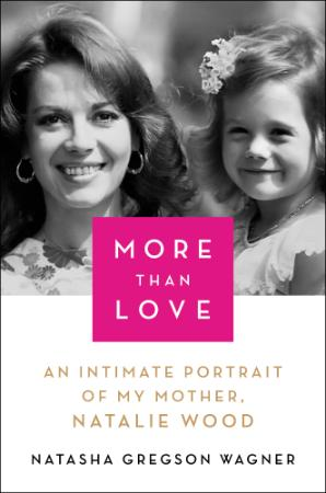 More Than Love  An Intimate Portrait of My Mother, Natalie W