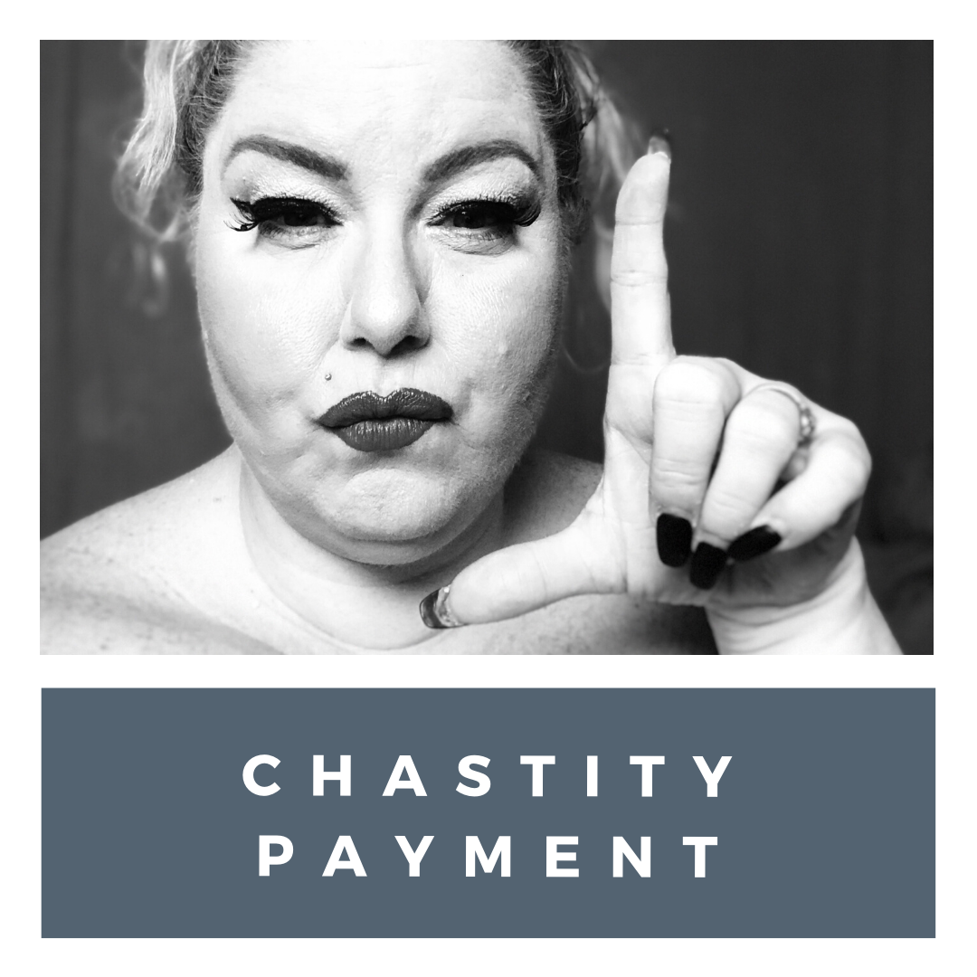 chastity payment