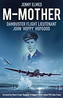 M-Mother Dambuster Flight Lieutenant John 'Hoppy' Hopgood