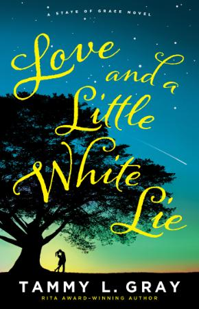 Love and a Little White Lie - Tammy L  Gray