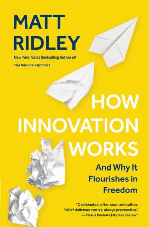 How Innovation Works   And Why It Flourishes in Freedom