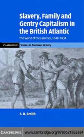 Slavery, Family, and Gentry Capitalism in the British Atlantic The World of the La...