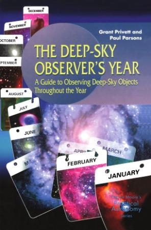 The Deep-Sky Observer's Year - A Guide to Observing Deep-Sky
