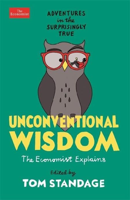 Unconventional Wisdom - Adventures in the Surprisingly True