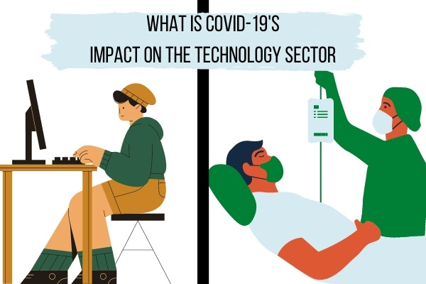 Covid-19's Impact on the Technology Sector is widely & lasting