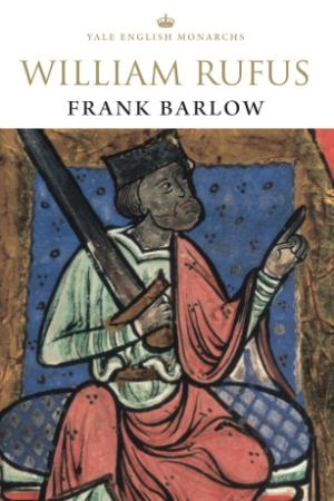 Frank Barlow - William Rufus (The English Monarchs)