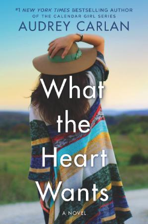 What the Heart Wants - Audrey Carlan