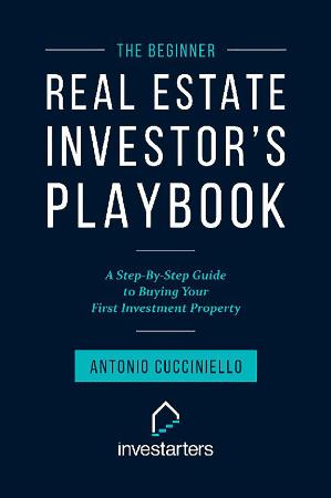 The Beginner Real Estate Investor Playbook   A Step