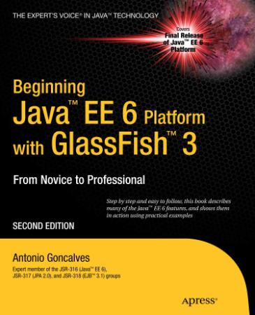 Goncalves - Beginning Java EE 6 Platform with GlassFish 3, 2nd ed  - 2010