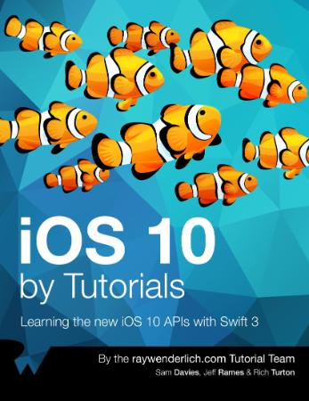 Davies, Rames, Turton - iOS 10 by Tutorials - (2016)