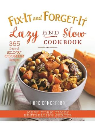 Fix It and Forget It Lazy and Slow Cookbook   365 Days of Slow Cooker Recipes