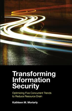 Transforming Information Security - Optimizing Five Concurre